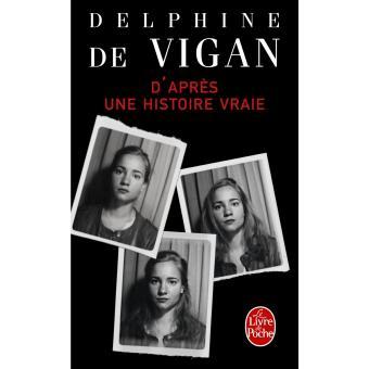 Le roman D'après une histoire vraie de Delphine de Vigan